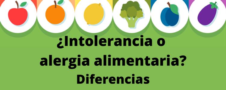 ¿Intolerancia o alergia alimentaria? Diferencias
